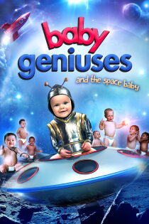 Baby Geniuses and the Space Baby Regarder Film Gratuit