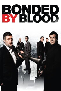 Bonded by Blood Regarder Film Gratuit