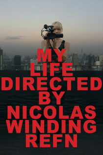 My Life Directed by Nicolas Winding Refn Regarder Film Gratuit